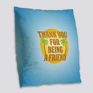 Thank You for Being a Friend Burlap Throw Pillow