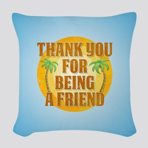Thank You for Being a Friend Woven Throw Pillow