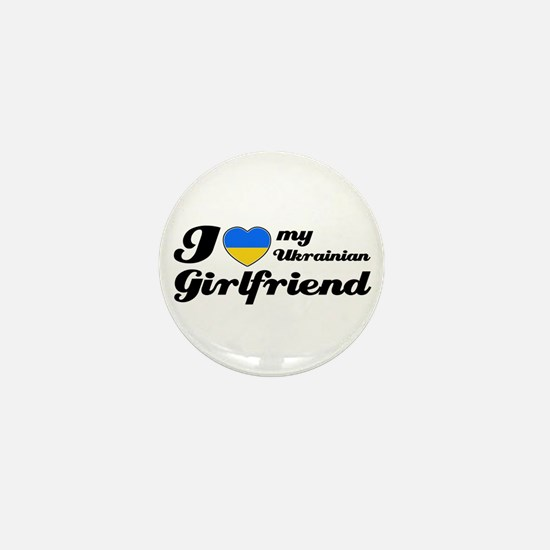 I love my Ukrainian girlfriend Mini Button