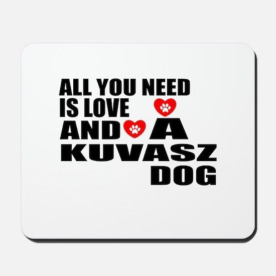 All You Need Is Love Kuvasz Dog Mousepad
