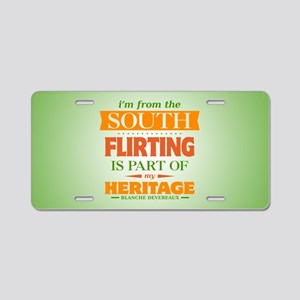 Flirting is Part of My Heri Aluminum License Plate