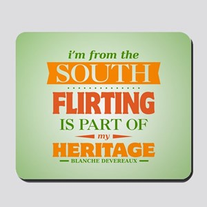 Flirting is Part of My Heritage Mousepad