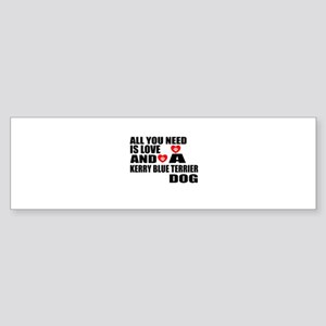 All You Need Is Love Kerry Blue T Sticker (Bumper)