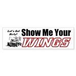 Show Me Your Wings Bumper Sticker