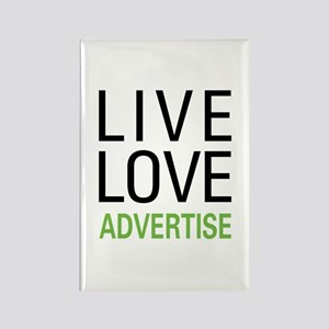 Live Love Advertise Rectangle Magnet