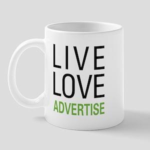 Live Love Advertise Mug