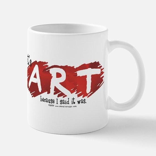 It's Art Because Mug