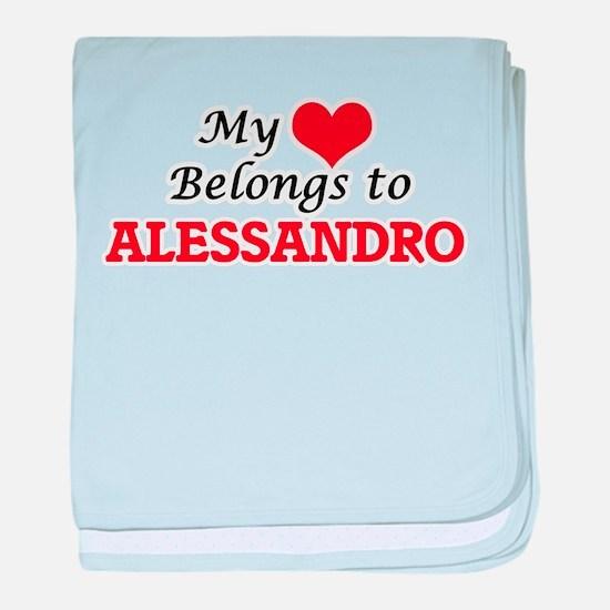 My heart belongs to Alessandro baby blanket