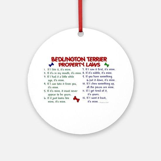 Bedlington Terrier Property Laws 2 Ornament (Round