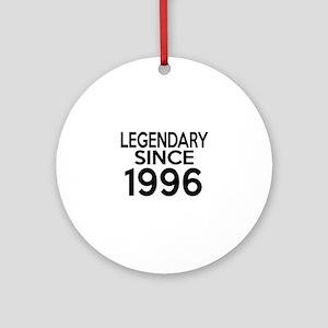 Legendary Since 1996 Round Ornament