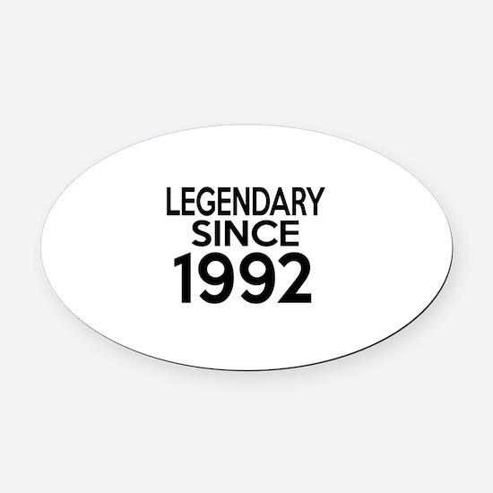 Legendary Since 1992 Oval Car Magnet