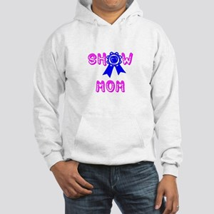 Show Mom Hooded Sweatshirt