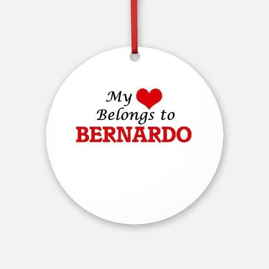 My heart belongs to Bernardo Round Ornament