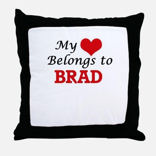 My heart belongs to Brad Throw Pillow