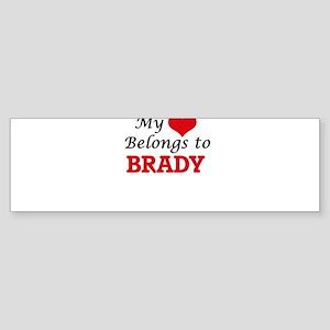 My heart belongs to Brady Bumper Sticker