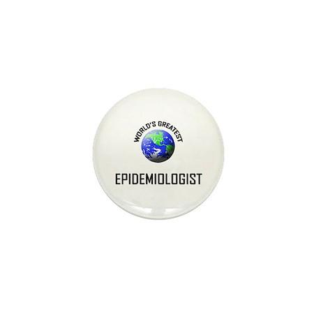 World's Greatest EPIDEMIOLOGIST Mini Button