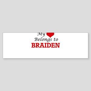 My heart belongs to Braiden Bumper Sticker
