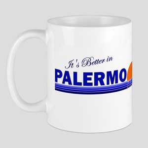Its Better in Palermo, Italy Mug