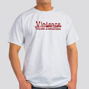 Violence Solves Everything Light T-Shirt