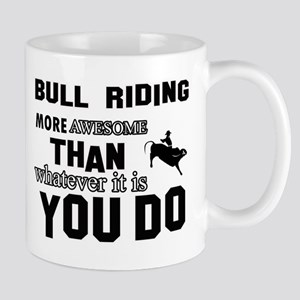 Bull Riding More Awesome Than Whatever Mug