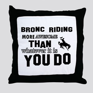 Bromc Riding More Awesome Than Whatev Throw Pillow
