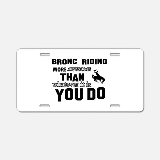 Bromc Riding More Awesome T Aluminum License Plate
