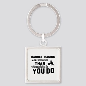 Barrel Racing More Awesome Than Wh Square Keychain