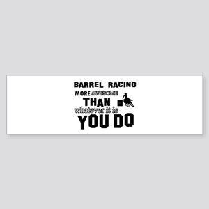 Barrel Racing More Awesome Than W Sticker (Bumper)