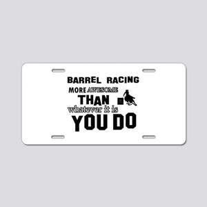 Barrel Racing More Awesome Aluminum License Plate