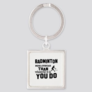 Badminton More Awesome Than Whatev Square Keychain