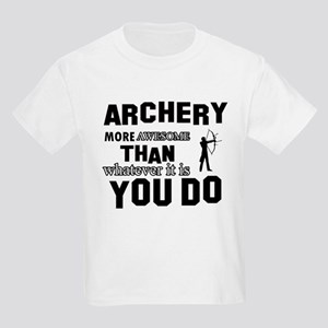 Archery More Awesome Than Whate Kids Light T-Shirt