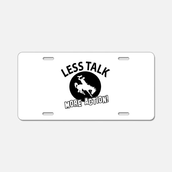 Less Talk Bornc riding More Aluminum License Plate
