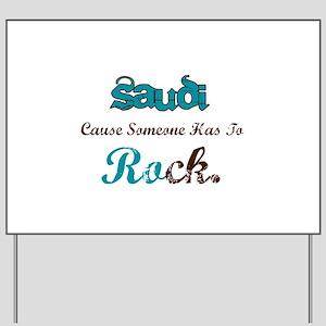 Saudi Rocks Yard Sign