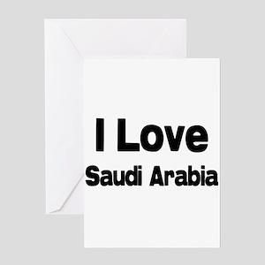 I love Saudi Arabia Greeting Card