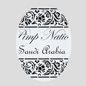 Pimp nation Saudi Arabia Oval Ornament