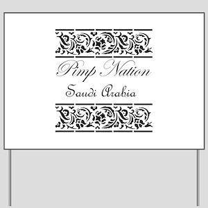 Pimp nation Saudi Arabia Yard Sign