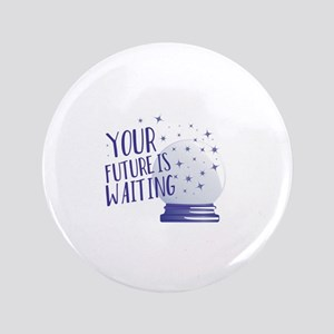 Future Is Waiting Button