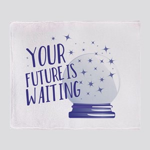 Future Is Waiting Throw Blanket