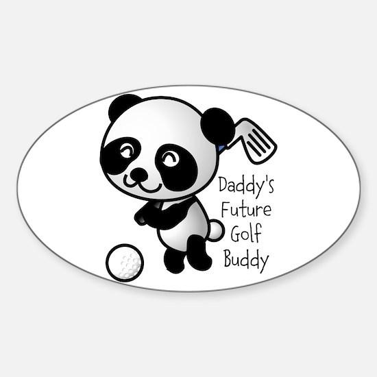 Daddy's Future Golf Buddy Sticker (Oval)