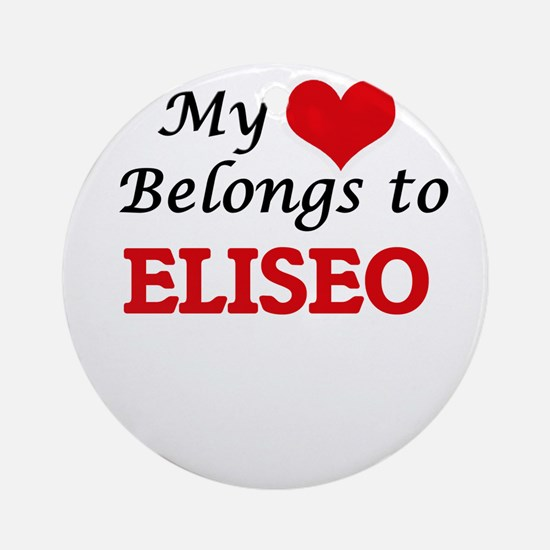 My heart belongs to Eliseo Round Ornament