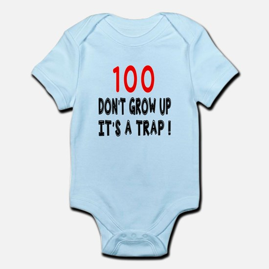 100 Don Not Grow Up It Is A Trap Infant Bodysuit