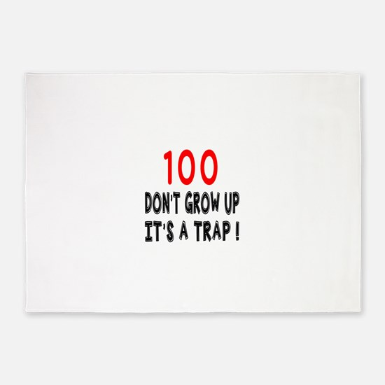 100 Don Not Grow Up It Is A Trap 5'x7'Area Rug