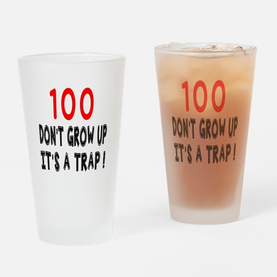 100 Don Not Grow Up It Is A Trap Drinking Glass
