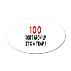 100 Don Not Grow Up It Is A Wall Decal