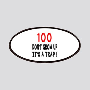 100 Don Not Grow Up It Is A Trap Patch