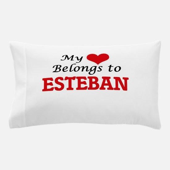 My heart belongs to Esteban Pillow Case