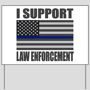 I support law enforcement Yard Sign