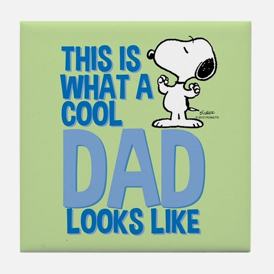 Snoopy - This Is What A Cool Dad Look Tile Coaster