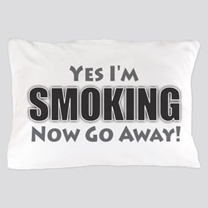 Yes I'm Smoking Pillow Case