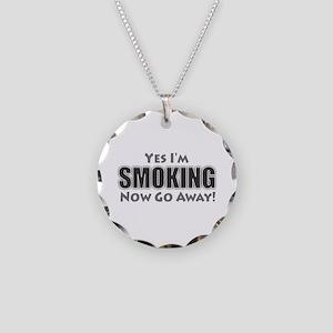 Yes I'm Smoking Necklace Circle Charm